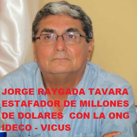 Estafador Jorge Raygada Tavara, estafo millones con ideco vicus